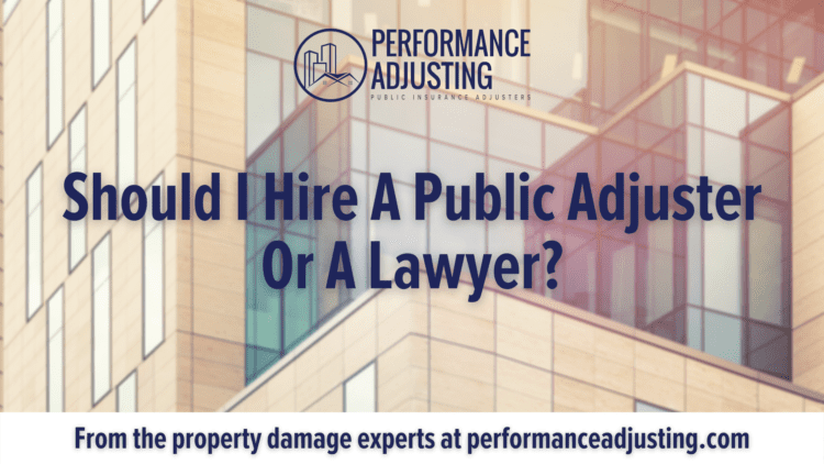 Should I Hire A Public Adjuster Or A Lawyer?